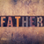 father concept wooden letterpress type stock photo © enterlinedesign