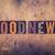 good news concept wooden letterpress type stock photo © enterlinedesign