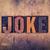 joke concept wooden letterpress type stock photo © enterlinedesign