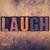 laugh concept wooden letterpress type stock photo © enterlinedesign
