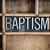 baptism concept metal letterpress word in drawer stock photo © enterlinedesign