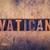 vatican concept wooden letterpress type stock photo © enterlinedesign