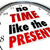 no time like the present clock punctuality no procrastination stock photo © iqoncept