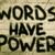 Words Have Power Concept stock photo © KrasimiraNevenova