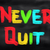Never Quit Concept stock photo © KrasimiraNevenova