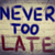 never too late concept stock photo © krasimiranevenova