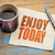 enjoy today inspirational word abstract stock photo © pixelsaway