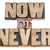 now or never in wood type stock photo © pixelsaway