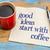 good ideas start with coffee stock photo © pixelsaway
